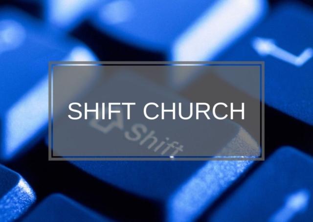 Shift Church